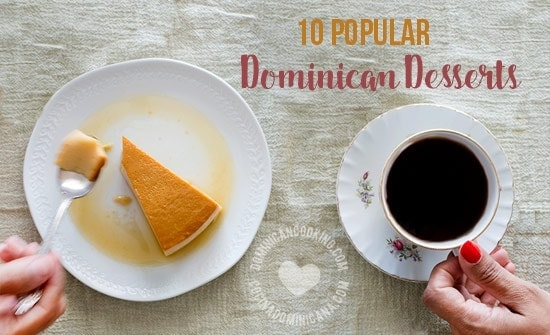 Dominican Desserts - 10 Most Popular Recipes